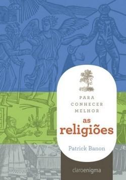 Para Conhecer Melhor as Religiões