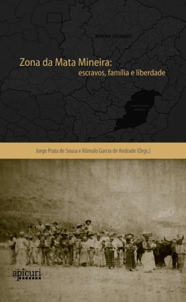 Zona da Mata Mineira: Escravos, Família e Liberdade