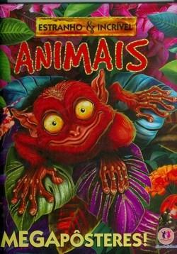 Estranho e Incríveis - Animais - Megapôsteres