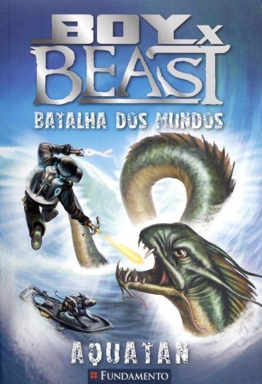 Boy X Beast: Batalha dos Mundos: Aquatan - Vol.1 (2013 - Edição 1)