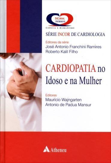 Cardiopatia no Idoso e na Mulher - Série Incor de Cardiologia
