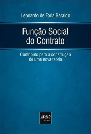 Função Social do Contrato: Contributo para a Construção de uma Nova Teoria