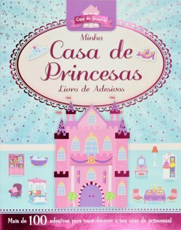 Minha Casa de Princesas: Livro de Adesivos (2013 - Edição 1)