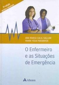 O Enfermeiro e as Situações de Emergência