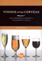 Vinhos Versus Cervejas: uma Comparação História, Tecnológica e Social