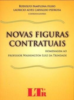 Novas Figuras Contratuais: Homenagem ao Professor Washington Luiz da Trindade