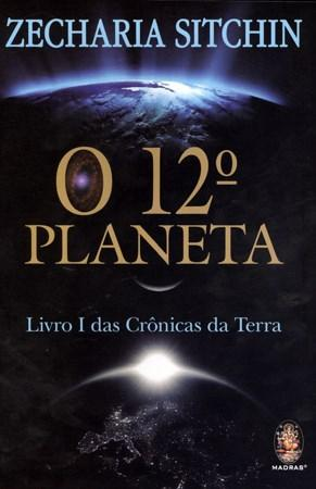 12 Planeta - Livro 1 das Crônicas da Terra, O