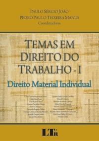 Temas em Direito do Trabalho I - Direito Material Individual