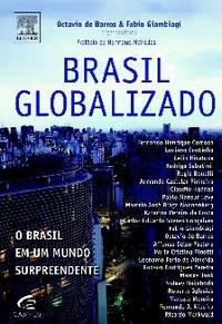 Brasil Globalizado - o Brasil em um Mundo Surpreendente