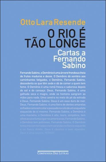 Rio É Tão Longe, o - Cartas a Fernando Sabino