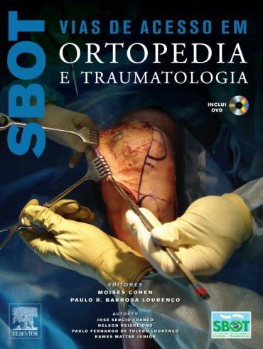 Sbot: Vias de Acesso em Ortopedias e Traumatologia Com Dvd