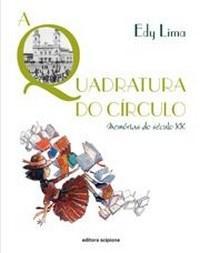 Quadratura do Círculo: Memórias do Século Xx, a - Coleção Literatura e Cia.