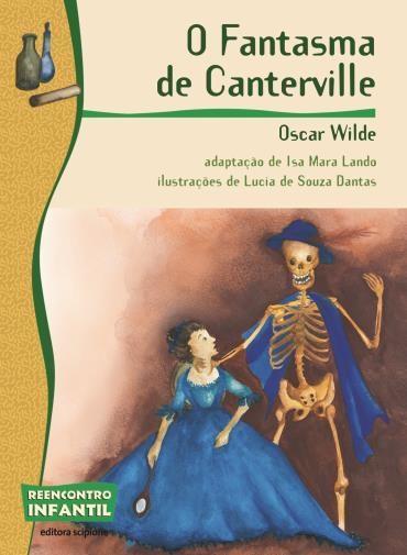 Fantasma de Canterville, o - Coleção Reencontro Infantil