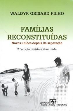 Famílias Reconstituídas: Novas Uniões Depois da Separação