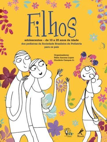 Filhos Adolescentes: de a 20 Anos de Idade dos Pediatras da Sociedade Brasileira da Pediatria para os Pais