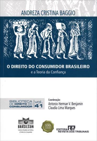 Direito do Consumidor Brasileiro e a Teoria da Confiança , O