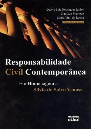 Responsabilidade Civil Contemporânea: em Homenagem a Sílvio de Salvo Venosa