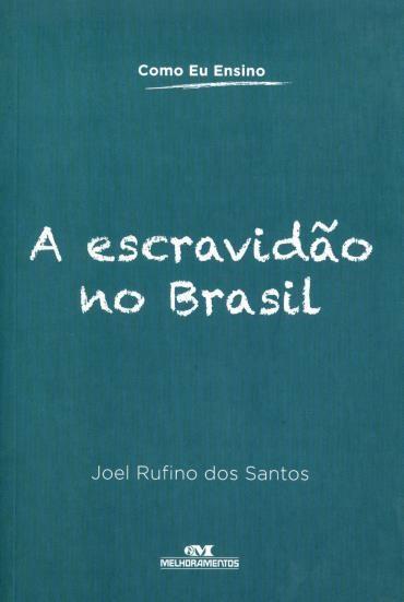 Escravidão no Brasil, a (2013 - Edição 1)