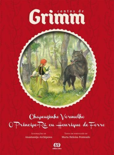 Chapeuzinho Vermelho / o Principe-ra Ou Henrique de Ferro - Contos de Grimm