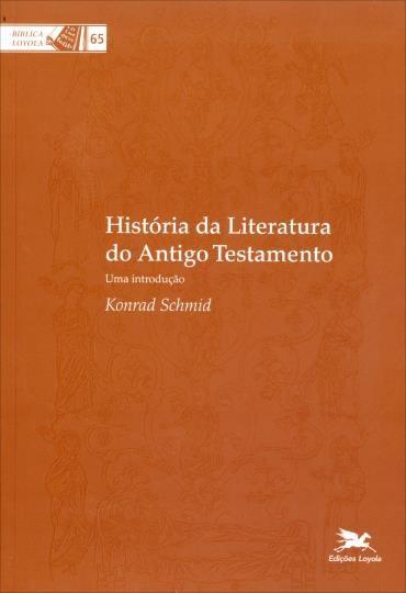 História da Literatura do Antigo Testamento: uma Introdução (2013 - Edição 1)