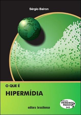 Que É Hipermídia - Coleção Primeiros Passos, O