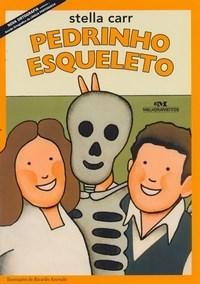 Pedrinho Esqueleto - Serie Pedrinho Esqueleto