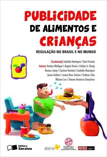 Publicidade de Alimentos e Crianças: Regulação no Brasil e no Mundo (2013 - Edição 1)