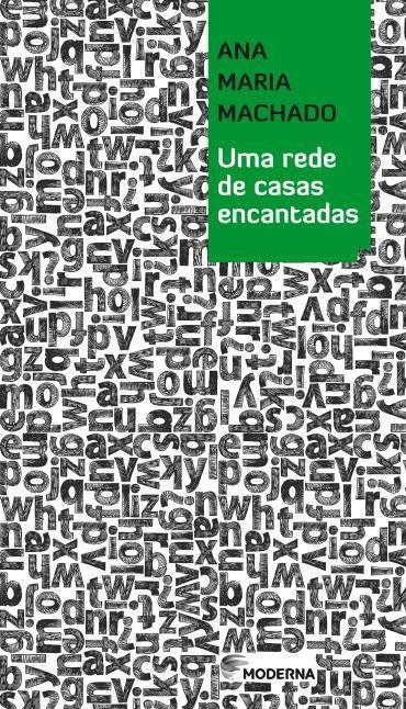 Uma Rede de Casas Encantadas - Ana Maria Machado
