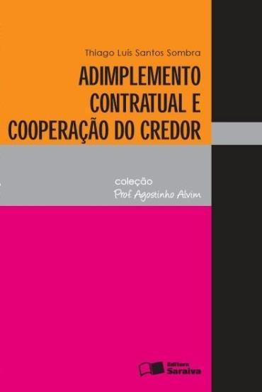 Adimplemento Contratual e Cooperação do Credor - Coleção Prof. Agostinho Alvim
