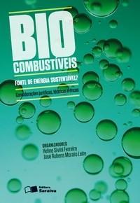 Biocombustíveis: Fonte de Energia Sustentável?