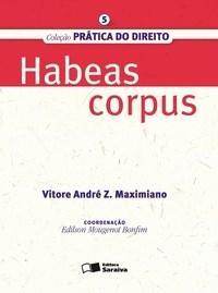 Habeas Corpus - Vol. 5 - Col. Pratica do Direito