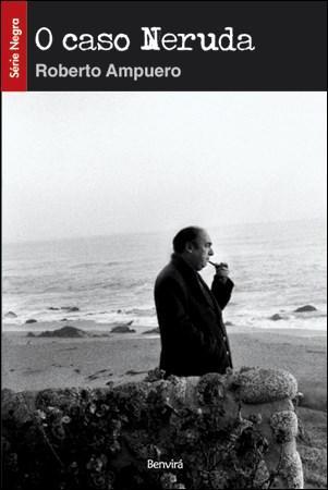 Caso Neruda - Coleção Negra, O