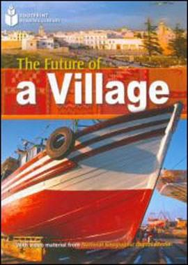 Footprint Reading Library - Level 1  800 A2 - The Future Of a Village - American English + Multirom