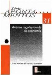 Série Apontamentos - Vol.31 - Análise Regulacionista da Economia (0)