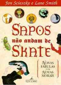Sapos Nao Andam de Skate