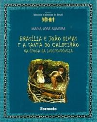 Brasilia e Joao Dimas e a Santa do Caldeirao na Epoca da Independencia