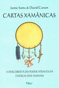 Arco do Tempo - Cartas Xamanicas: a Descoberta do Poder Através da Energia dos Animais