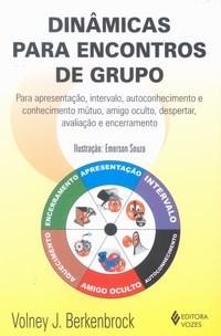 Livro-dinâmicas para Encontros de Grupo: para Apresentação,autoconhecimento e Conhecimento Mútuo, Amigo Oculto, Despertar, Avaliação e