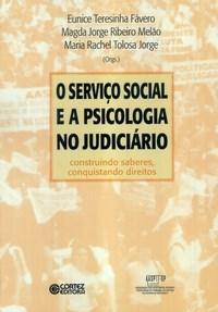 Servico Social e a Psicologia no Judiciario, o Construindo Saberes, Conquistando Direitos