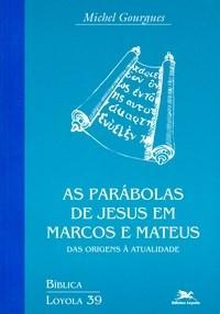 Parabolas de Jesus em Marcos e Mateus
