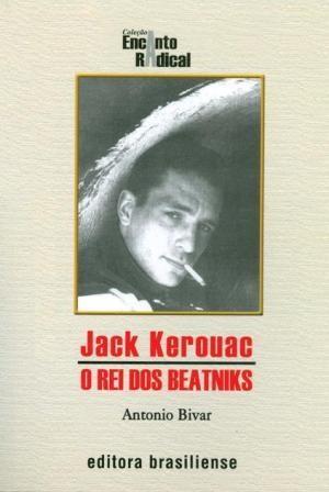 Jack Kerouac - o Rei dos Beatniks