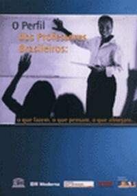 Perfil dos Professores Brasileiros, O