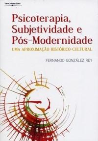 Psicoterapia, Subjetividade e Pos Modernidade