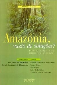 Amazonia, Vazio de Solucoes? Desenvolvimento Moderno Baseado