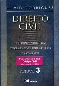 Direito Civil - dos Contratos e das Declaracoes Unilaterais da Vontade - Volume 3