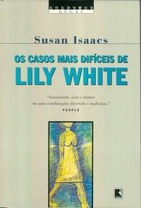 Casos Mais Dificeis de Lily White, Os