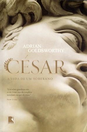 César: a Vida de um Soberano