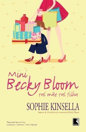 Mini Becky Bloom: Tal Mãe, Tal Filha