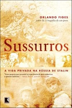 Sussurros: a Vida Privada na Rússia de Stalin