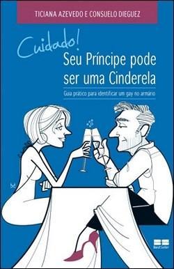 Cuidado! Seu Principe Pode Ser uma Cinderela